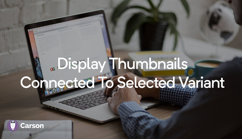 Display thumbnails connected to selected variant (same color)