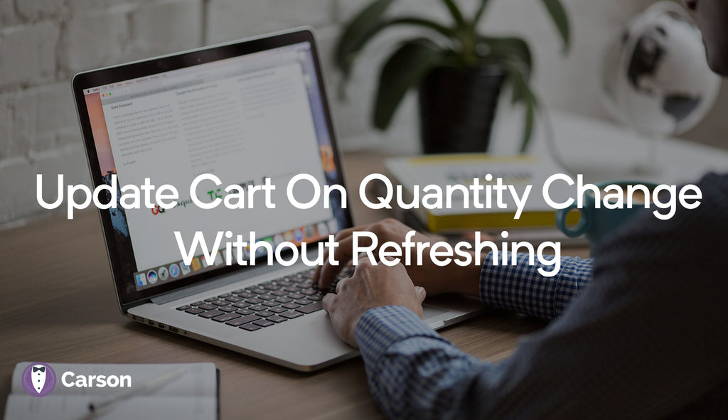 Update cart on quantity change without refreshing