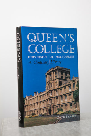 """Queen's College, The University of Melbourne: A Centenary History"", by Owen Parnaby"