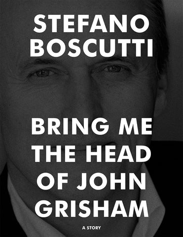 Stefano Boscutti - Bring Me the Head of John Grisham Story - Sample Cover