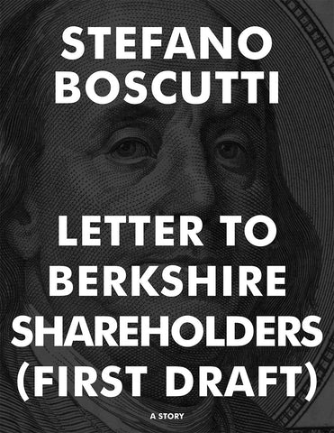 Stefano Boscutti - Letter to Berkshire Shareholders First Draft Story - Sample Cover