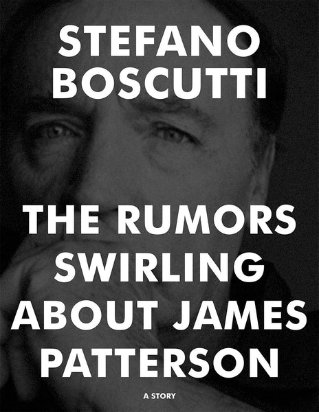 Stefano Boscutti - The Rumors Swirling About James Patterson Story - Sample Cover