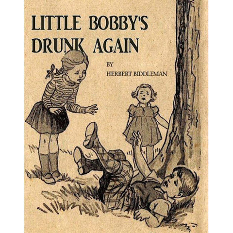 Little bobby's drunk again