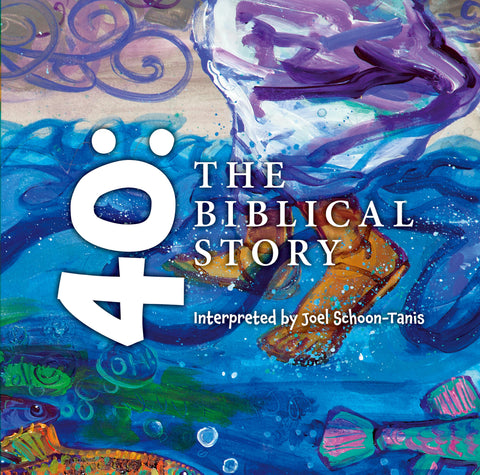 40: The Biblical Story Interpreted by Joel Schoon-Tanis