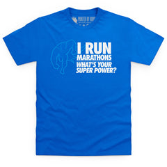 Running Marathons Super Power T Shirt