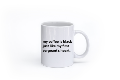 Black Coffee Like First Sergeant's Heart Mug