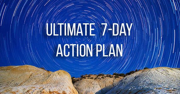 Ultimate 7-day Action Plan