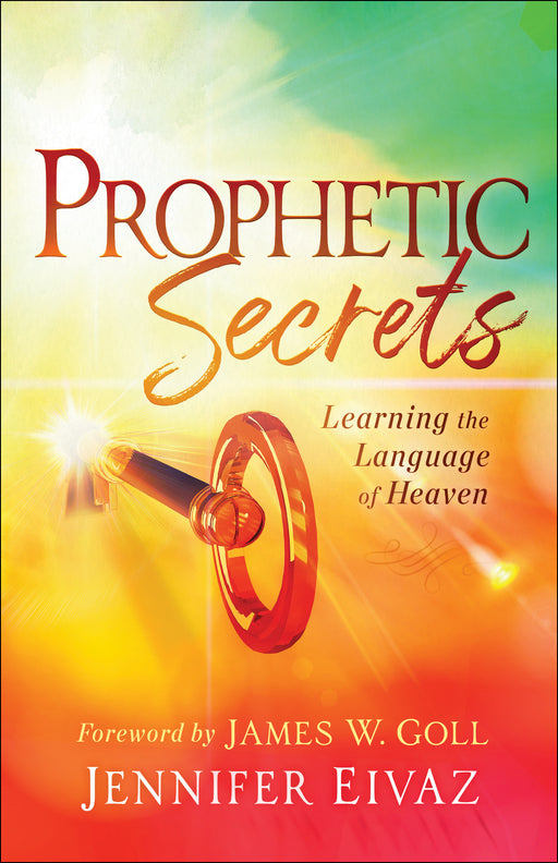PRE-ORDER Prophetic Secrets: Learning the Language of Heaven