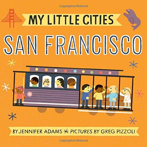 My Little Cities: San Francisco Board Book
