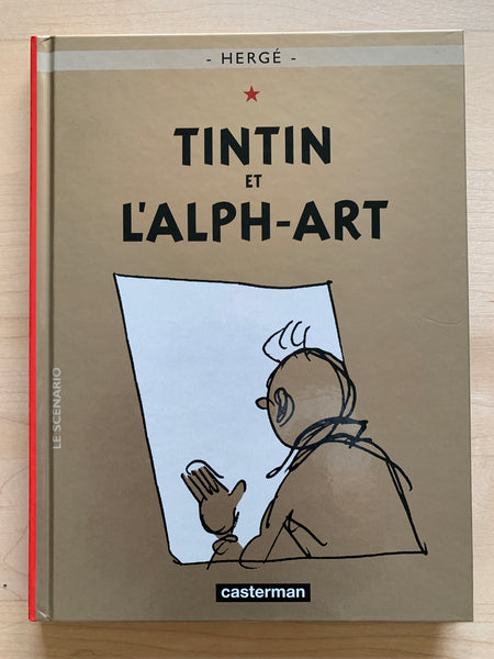Herge Tintin et L'alph-Art. Casterman 2007. 16.5cm x 22.5cm French Edition