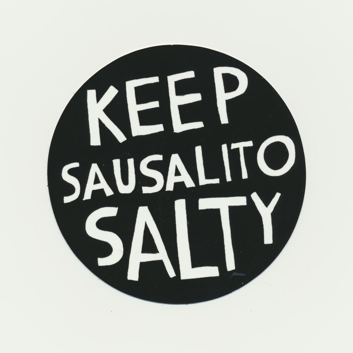 Keep Sausalito Salty Typescript Sticker 4""