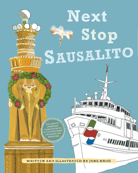 Next Stop Sausalito Hardcover Book