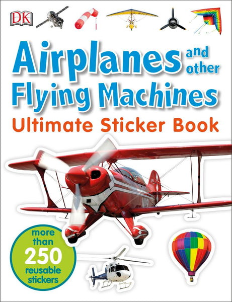 Airplanes and other Flying Machines Ultimate Sticker Book