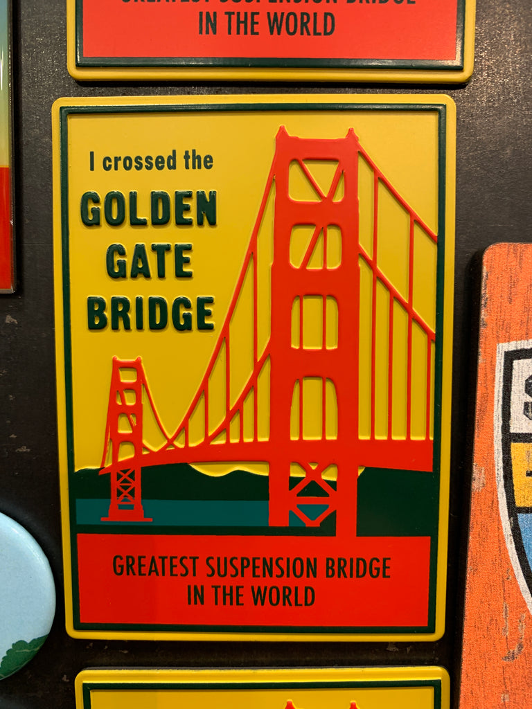 I Crossed The Golden Gate Bridge Metal Magnet