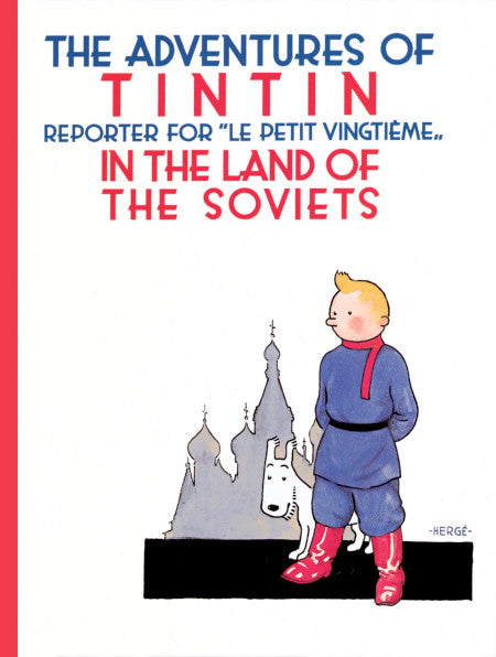 The Adventures of Tintin. In The Land of the Soviets