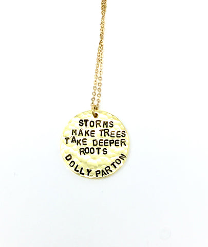 """Storms Make Trees..."" - Dolly Parton Necklace"