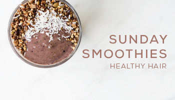 Smoothie Sundays | Healthy Hair