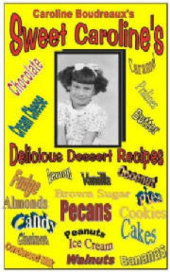Sweet Caroline's Delicious Dessert Recipes - Cousin Boudreaux's