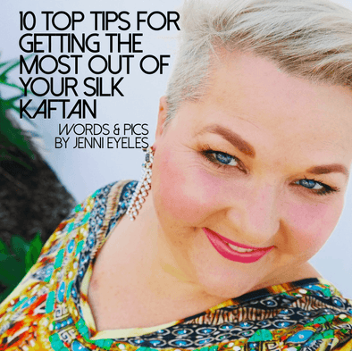 10 top tips for getting the most out of your silk kaftan