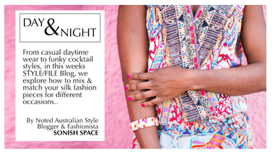 DAY & NIGHT - STYLING YOUR COLOURFUL SILK GARMENTS FOR ANY OCCASION