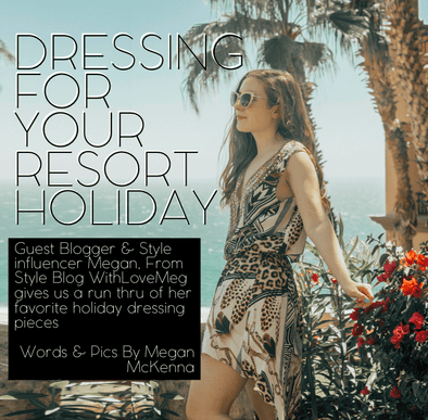 DRESSING FOR YOUR RESORT HOLIDAY