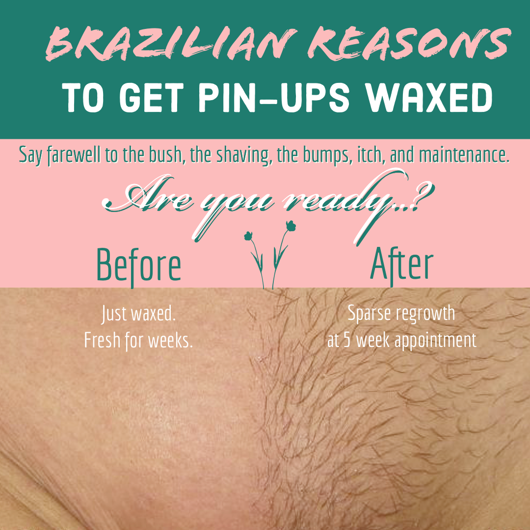 Brazilian Reasons to Get Waxed at Pin-Ups Spa and Boutique In Biloxi and Gautier Mississippi