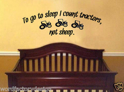 To Go To Sleep I Count Tractors Not Sheep Vinyl Wall Decal Boy Room Decor