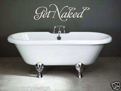 Get Naked Bathroom - Funny decal 24 inches wide
