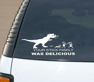 Your Stick Figure Family Was Delicious T-Rex Dinosuar Vinyl Car Decal Sticker Dino