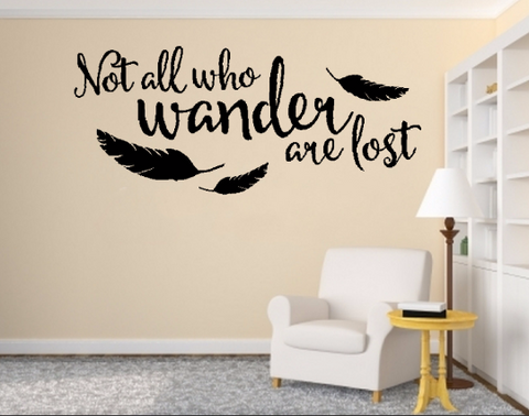 Not All Who Wander Are Lost Vinyl Wall Quote Sticker Wall Decal Decor