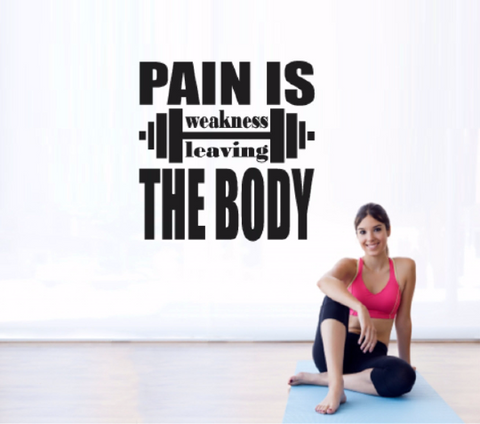 Pain is Weakness Leaving the Body - Gym Wall Decal - Motivational Wall - Inspirational Wall - Fitness Decal -Inspiring Wall Decor
