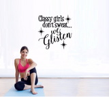 Classy Girls don't Sweat we Glisten - Gym Wall Decal - Motivational Wall - Inspirational Wall - Fitness Decal - Inspiring Wall Decor