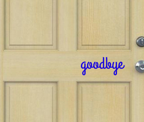Goodbye Front Door Decal