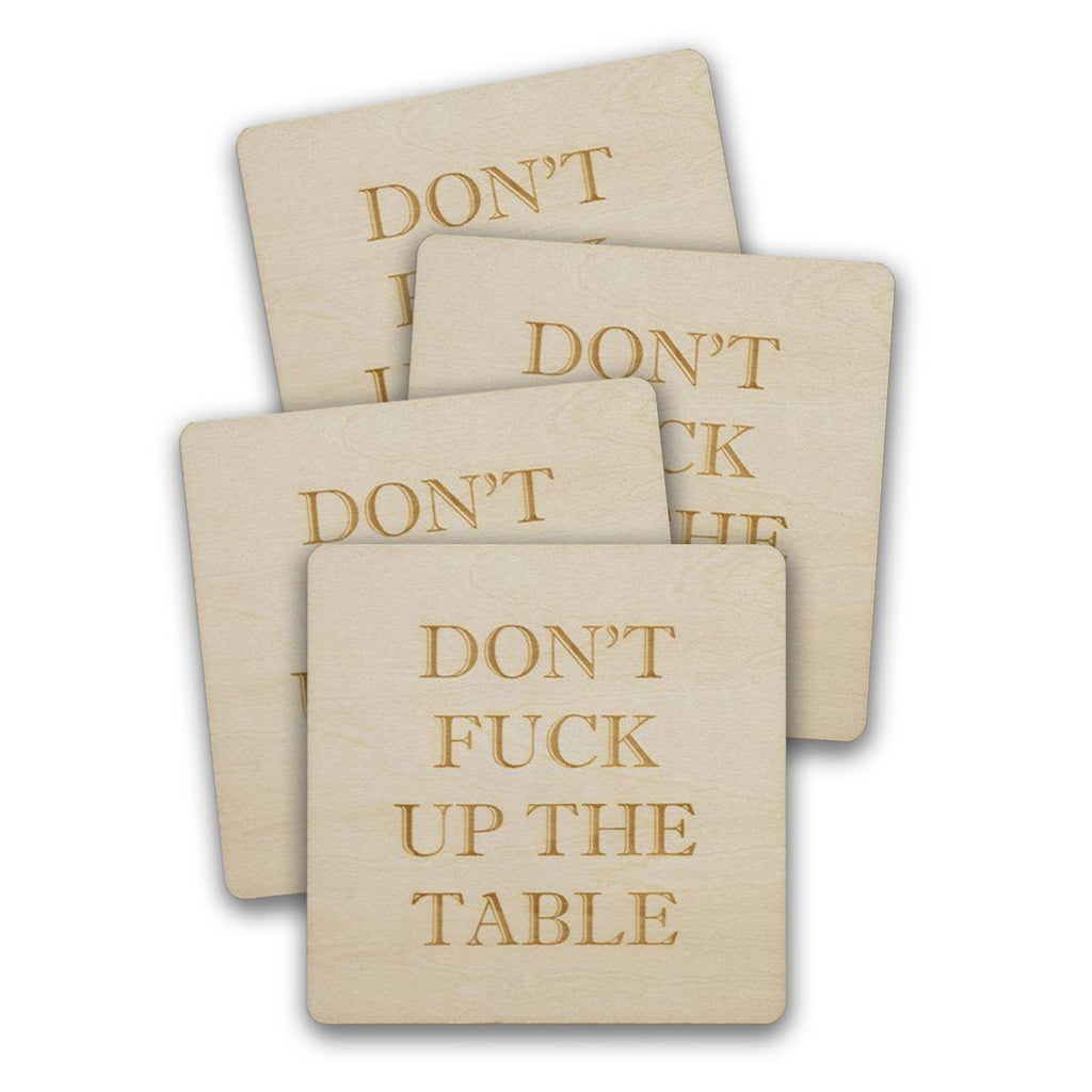 Beer Coasters - Don't F*ck Up the Table
