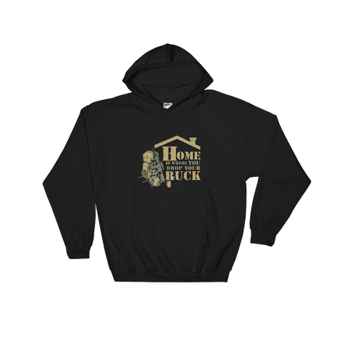 Home Is Where You Drop Your Ruck Hoodie