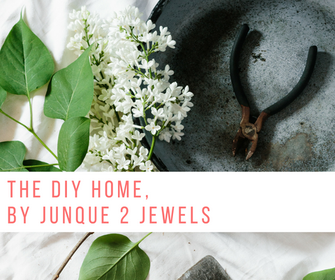 The DIY home by Junque 2 Jewels
