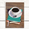 Coffee greeting card for friends and booklover