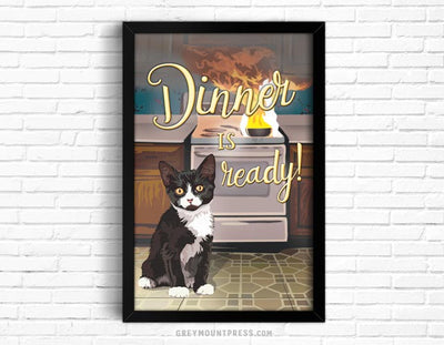 Funny cat art print, dinner is ready