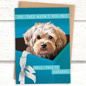 "Cooper Funny Dog Birthday Card: ""This Wasn't For Me?"""