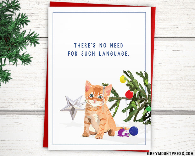 """Holiday: Funny Cat Christmas Card, """"There's No Need For Such Language"""" 1"""