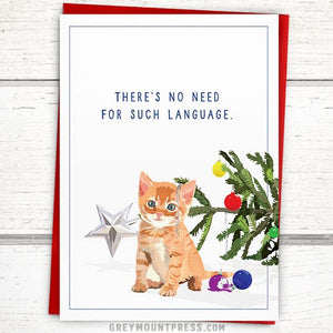 "Holiday: Funny Cat Christmas Card, ""There's No Need For Such Language"""