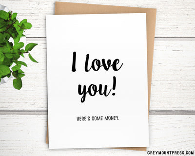 "Money Cards: ""I love you! Here's some money."" A6 greeting card for gift cards & cash. - Greymount Paper & Press"