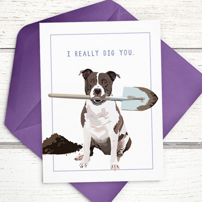 "I Really Dig You naughty pitbull Duncan card, A6 (4.5""x6"") - Greymount Paper & Press"