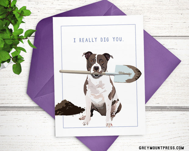 I Really Dig You Funny Dog Card with Pitbull 1