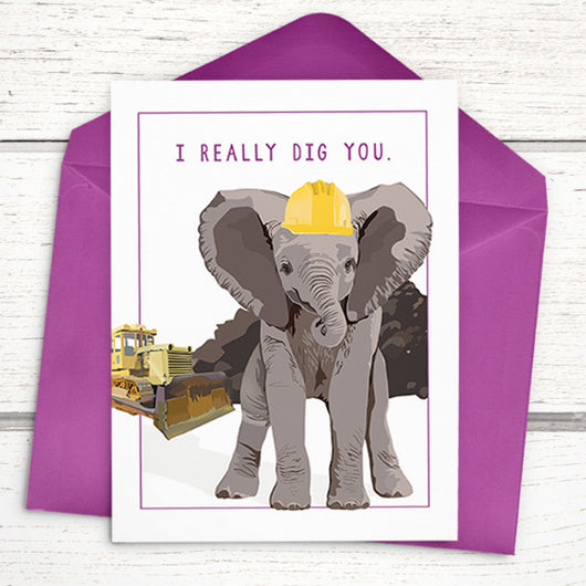 I Really Dig You card featuring our industrious elephant, A6 (4.5