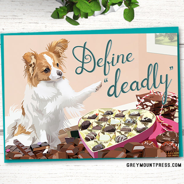 "Laila ""Define 'deadly'"" Funny Dog Card with Papillon and Chocolate 1"