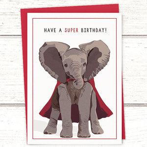 "Caped Elephant Birthday Card: ""Have a super birthday"""