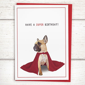 "Caped French Bulldog Birthday Card: ""Have a super birthday!"""