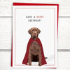 Labrador retriever birthday card for friends