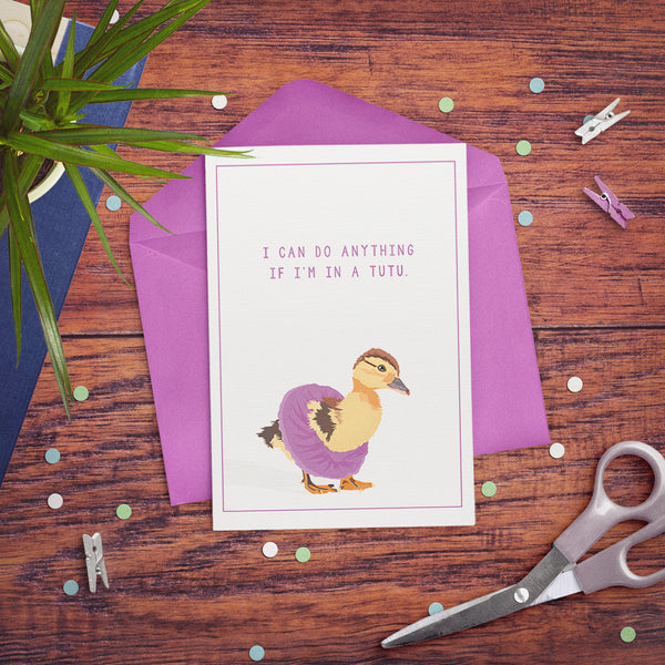 "Our Tutu Duckling ""I Can Do Anything if I'm in a Tutu"" card, 5""x7"""